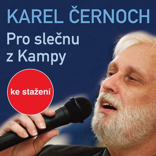 Audiokniha Pro slečnu z Kampy - Karel Černoch - Karel Černoch