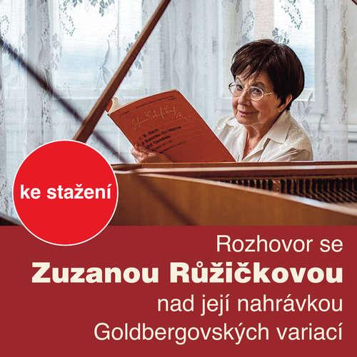 Audiokniha Rozhovor se Zuzanou Růžičkovou nad její nahrávkou Goldbergovských variací - Rôzni autori - Zuzana Růžičková