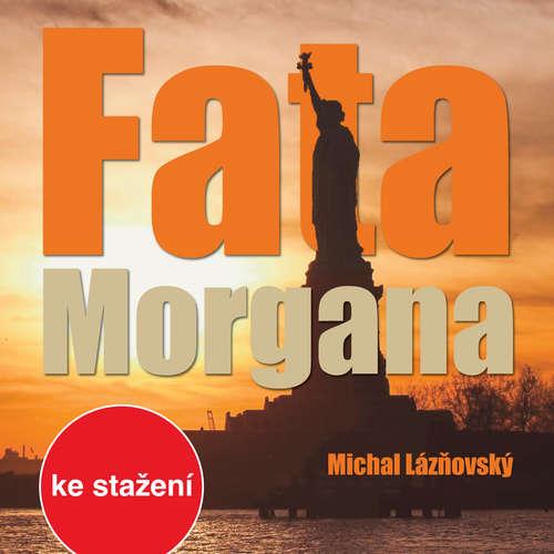 Audiokniha Fata Morgana - Michal Lázňovský - Petr Šplíchal