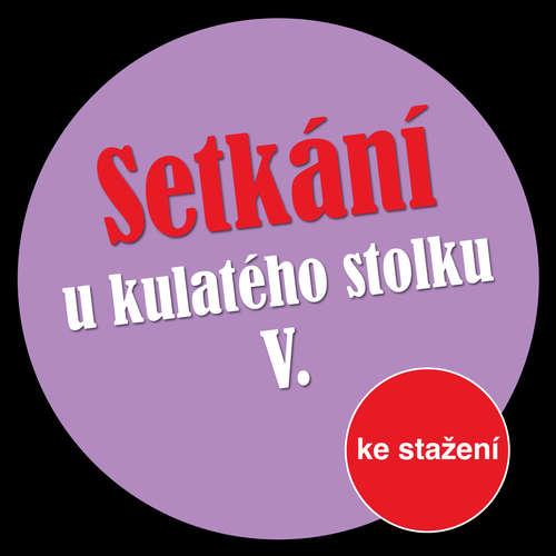 Audiokniha Setkání u kulatého stolku V - Michal Lázňovský - Jan Klusák