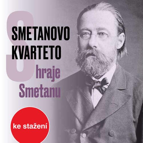 Audiokniha Smetanovo kvarteto hraje Smetanu - Bedřich Smetana - Smetanovo kvarteto