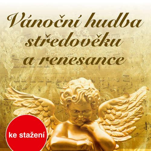 Audiokniha Vánoční hudba středověku a renesance - Jaromír Černý - David Vejražka