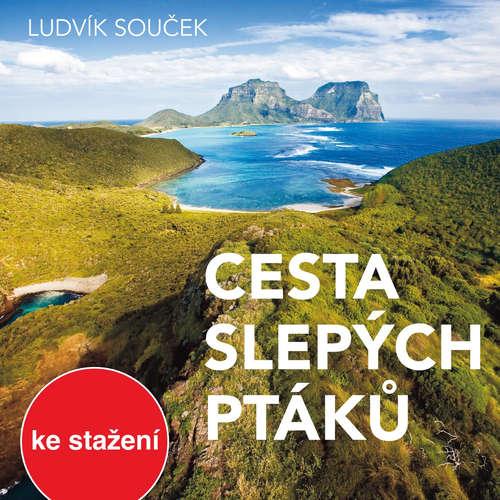 Audiokniha Cesta slepých ptáků - Ludvík Souček - Robert Tamchyna