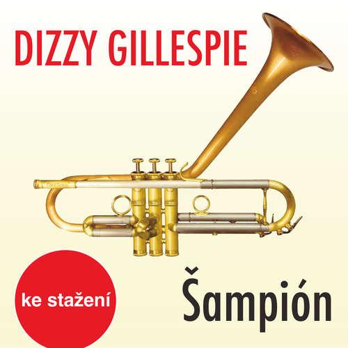 Audiokniha Šampión - Dizzy Gillespie - Taneční orchestr Čs. rozhlasu v Praze