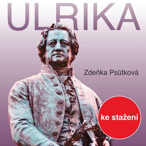 Audiokniha Ulrika - Zdeňka Psůtková - Josef Somr