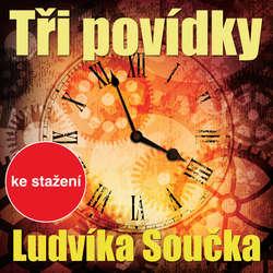 Audiokniha Tři povídky Ludvíka Součka - Ludvík Souček - Jiří Lábus