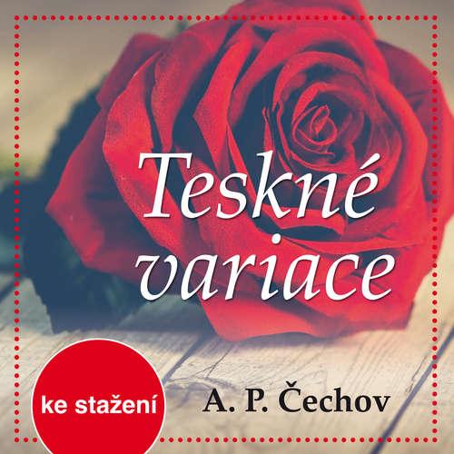 Audiokniha Teskné variace - Anton Pavlovič Čechov - Otakar Brousek