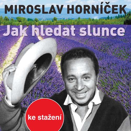Audiokniha Jak hledat slunce - Miroslav Horníček - Miroslav Horníček