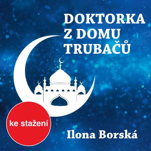 Audiokniha Doktorka z domu trubačů - Ilona Borská - Věra Papírková