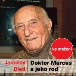 Audiokniha Doktor Marcus a jeho rod - Jaroslav Dietl - Josef Somr