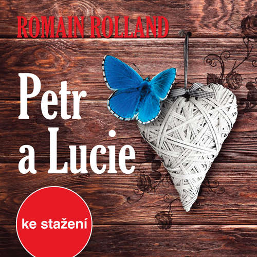 Audiokniha Petr a Lucie - Romain Rolland - Eduard Cupák