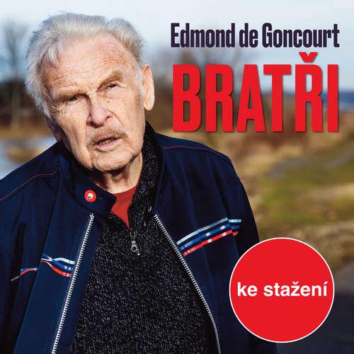 Audiokniha Bratři - Edmond Goncourt - Josef Somr
