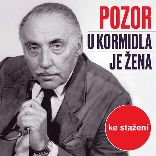 Audiokniha Pozor u kormidla je žena - Jiří Kamen - Jaroslava Adamová