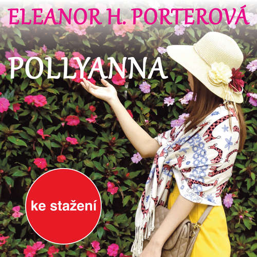 Audiokniha Pollyanna - Eleanor Hodgmanová-Porterová - Nina Divíšková