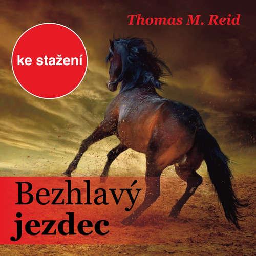 Audiokniha Bezhlavý jezdec - Thomas Mayne Reid - Ladislav Mrkvička