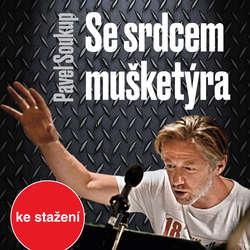 Audiokniha Se srdcem mušketýra - Pavel Soukup - Josef Větrovec