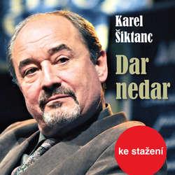 Audiokniha Dar nedar - Karel Šiktanc - Petr Šplíchal