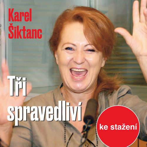 Audiokniha Tři spravedliví - Karel Šiktanc - Petr Pelzer