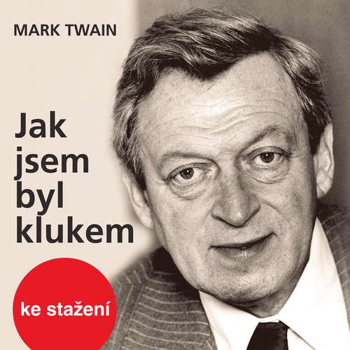 Audiokniha Jak jsem byl klukem - Mark Twain - Martin Růžek