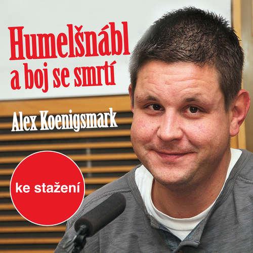 Audiokniha Humelšnábl a boj se smrtí - Alex Koenigsmark - Petr Šplíchal