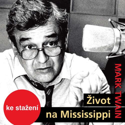Audiokniha Život na Mississippi - Mark Twain - Josef Vinklář