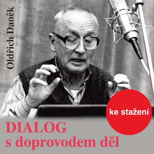 Audiokniha Dialog s doprovodem děl - Oldřich Daněk - Jiří Adamíra