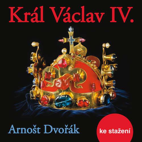 Audiokniha Král Václav IV. - Arnošt Dvořák - Jiří Adamíra