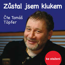 Audiokniha Zůstal jsem klukem - Josef Koutecký - Tomáš Töpfer