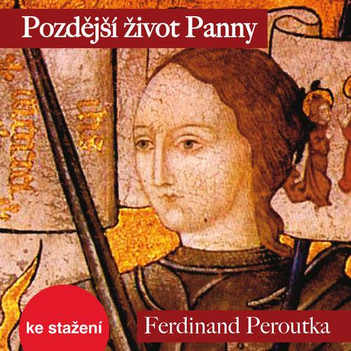 Audiokniha Pozdější život Panny - Ferdinand Peroutka - Jiří Tomek