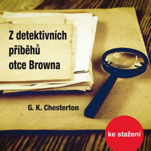 Audiokniha Z detektivních příběhů otce Browna - Gilbert Keith Chesterton - Petr Pelzer