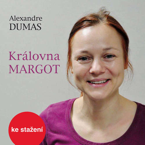 Audiokniha Královna Margot - Alexandre Dumas st. - Petr Pelzer