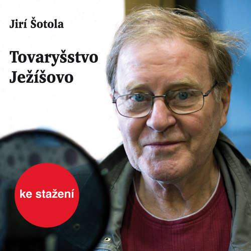 Audiokniha Tovaryšstvo Ježíšovo - Jiří Šotola - Jan Vlasák