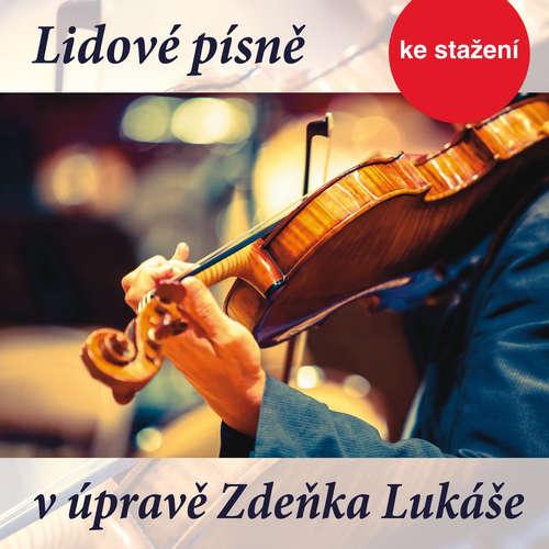 Lidové písně v úpravě Zdeňka Lukáše