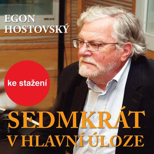 Audiokniha Sedmkrát v hlavní úloze - Egon Hostovský - František Němec