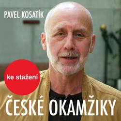 Audiokniha České okamžiky - Pavel Kosatík - Jiří Ornest