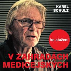 Audiokniha V zahradách medicejských - Karel Schulz - Ladislav Mrkvička