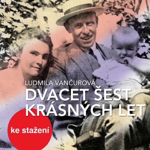 Audiokniha Dvacet šest krásných let - Ludmila Vančurová - Anna Cónová