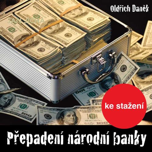Audiokniha Přepadení národní banky - Oldřich Daněk - Ilja Racek