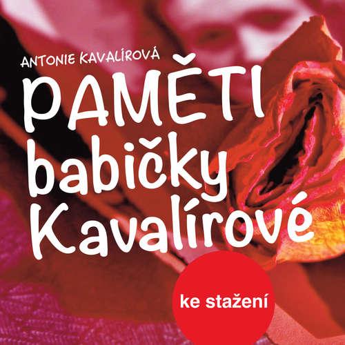 Audiokniha Paměti babičky Kavalírové - Antonie Kavalírová - Antonie Hegerlíková