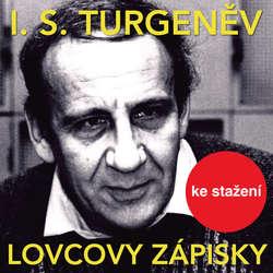 Audiokniha Lovcovy zápisky - Ivan Sergejevič Turgeněv - Josef Větrovec
