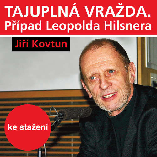 Audiokniha Tajuplná vražda. Případ Leopolda Hilsnera - Jiří Kovtun - Petr Kostka