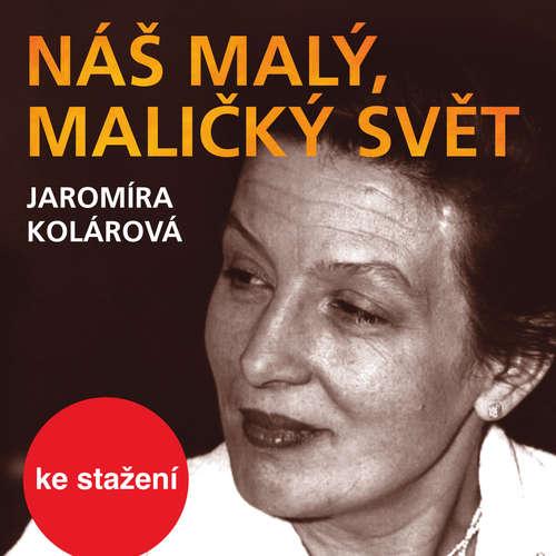 Audiokniha Náš malý, maličký svět - Jaromíra Kolárová - Dana Medřická