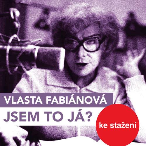 Audiokniha Jsem to já? - Vlasta Fabianová - Vlasta Fabianová