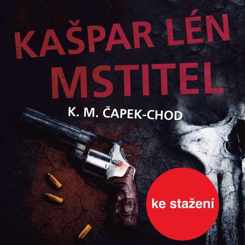 Audiokniha Kašpar Lén Mstitel - Karel Matěj Čapek-Chod - Daša Neblechová
