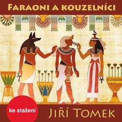 Audiokniha Faraoni a kouzelníci - Jiří Tomek - Jiří Klem