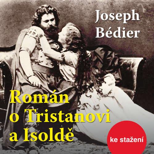 Audiokniha Román o Tristanovi a Isoldě - Joseph Bédier - Ilja Racek