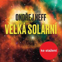 Audiokniha Velká solární - Ondřej Neff - Eduard Cupák