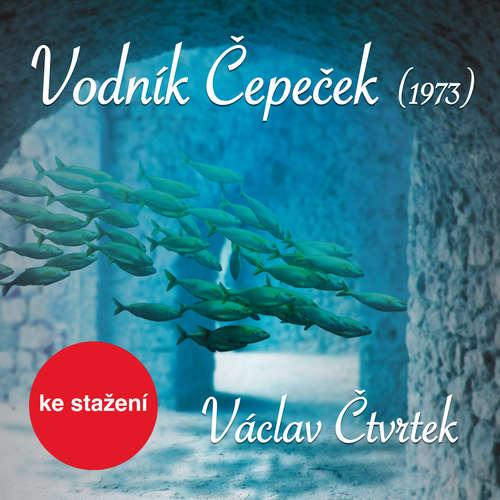 Audiokniha Vodník Čepeček (1973) - Václav Čtvrtek - Vlastimil Brodský