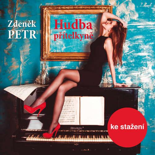 Audiokniha Hudba přítelkyně - Zdeněk Petr - Luděk Munzar