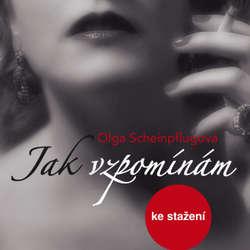 Audiokniha Jak vzpomínám - Olga Scheinpflugová - Olga Scheinpflugová